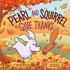 Pearl and Squirrel give thanks - Cassie Ehrenberg