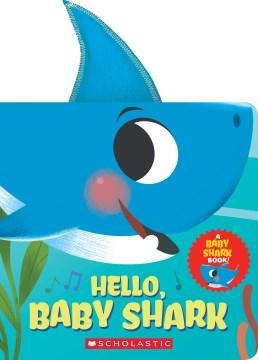 Hello, Baby Shark - John John Bajet