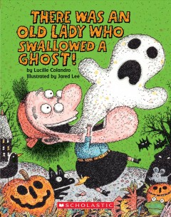 There was an old lady who swallowed a ghost! - Lucille Colandro