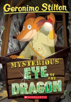 Mysterious Eye of the Dragon - Geronimo Stilton