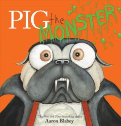 Pig the monster - Aaron Blabey