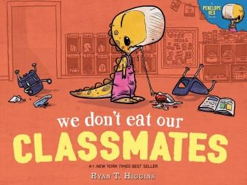 We don't eat our classmates! - Ryan T Higgins