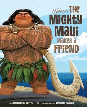 The mighty Maui makes a friend - Kalikolehua Hurley