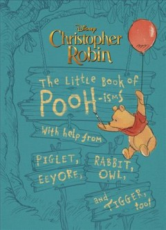 Little Book of Pooh-isms : With Help from Piglet, Eeyore, Rabbit, Owl, and Tigger, Too! - Brittany; Wall Rubiano