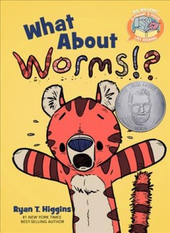 What about worms!? - Ryan T Higgins