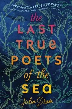 Last True Poets of the Sea - Julia Drake