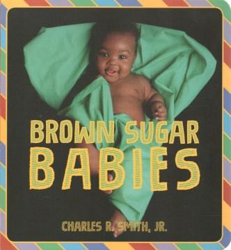 Brown sugar babies - Charles R Smith