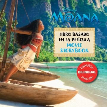 Moana : movie storybook = Moana : libro basado en la película.