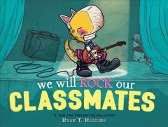 We will rock our classmates - Ryan T Higgins