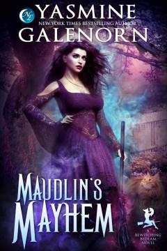 Maudlin's mayhem - Yasmine Galenorn