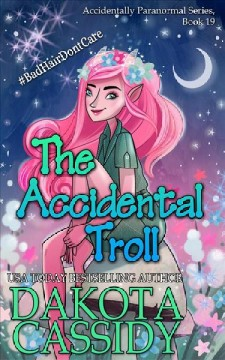 The accidental troll - Dakota Cassidy