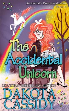 The accidental unicorn - Dakota Cassidy