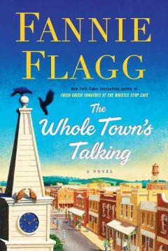The whole town's talking : a novel - Fannie Flagg