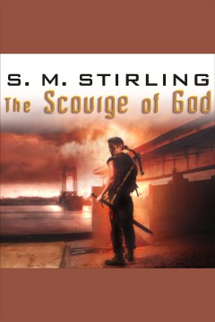 The scourge of god : a novel of the change - S. M Stirling