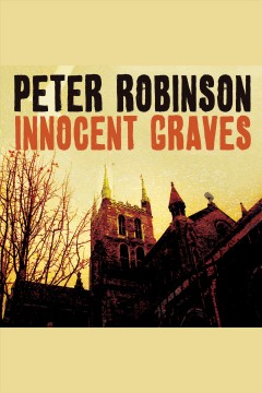 Innocent graves : a novel of suspense - Peter Robinson