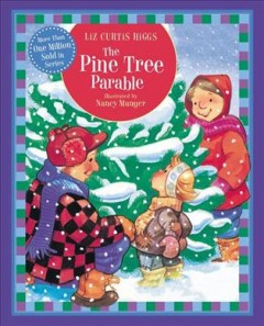 The pine tree parable - Liz Curtis Higgs