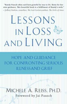 Lessons in loss and living : hope and guidance for confronting serious illness and grief - Michele Reiss