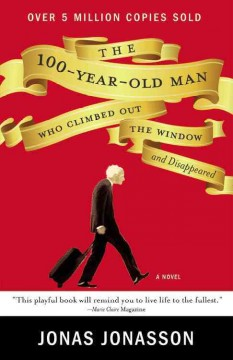 The 100-year-old man who climbed out the window and disappeared - Jonas Jonasson
