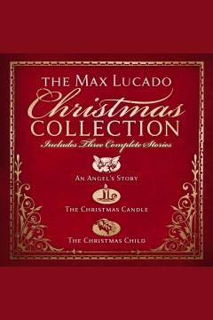 The Max Lucado Christmas collection - Max Lucado
