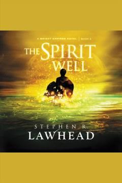 The spirit well - Stephen R Lawhead