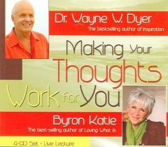 Making your thoughts work for you - Wayne W Dyer