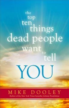 Top Ten Things Dead People Want to Tell You - Mike Dooley