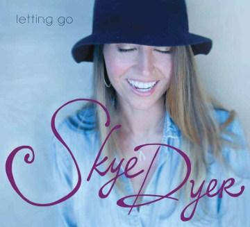 Letting go - Skye Dyer