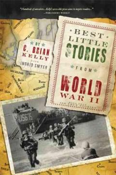 Best little stories from World War II : more than 100 true stories - C. Brian Kelly