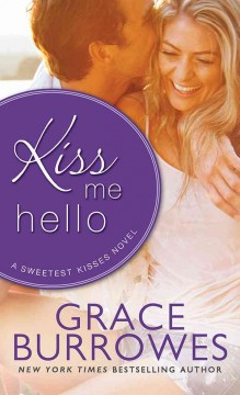 Kiss me hello - Grace Burrowes