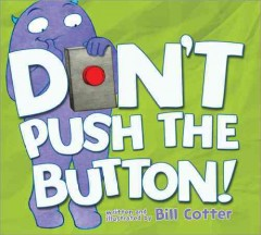 Don't push the button! (Ages 2-6) - Bill Cotter