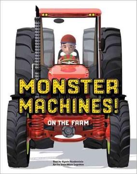 Monster machines! : on the farm - Agnès Vandewiele