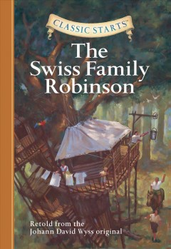 The swiss family robinson : Retold from the Johann David Wyss original. Johann David Wyss. - Johann David Wyss