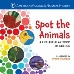 Spot the animals : a lift-the-flap book of colors