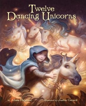 Twelve dancing unicorns - Alissa Heyman