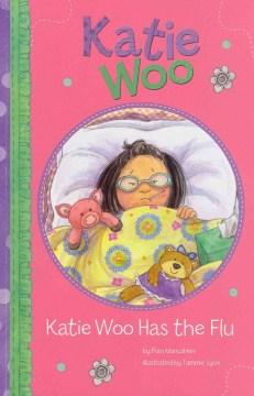 Katie Woo has the flu - Fran Manushkin