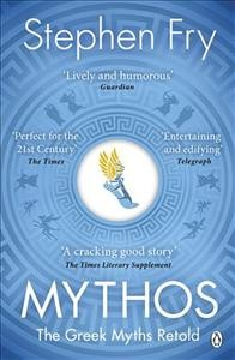 Mythos : The Greek Myths Retold - Stephen Fry
