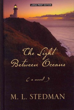 The light between oceans : [a novel] - M. L Stedman