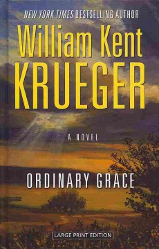 Ordinary grace - William Kent Krueger