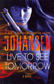 Live to see tomorrow - Iris Johansen