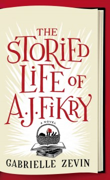 The storied life of A. J. Fikry - Gabrielle Zevin