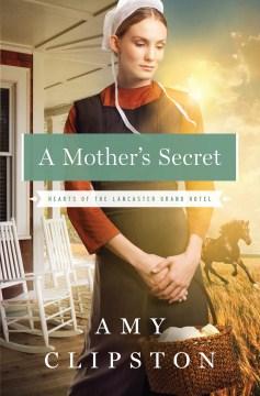 A mother's secret - Amy. author Clipston
