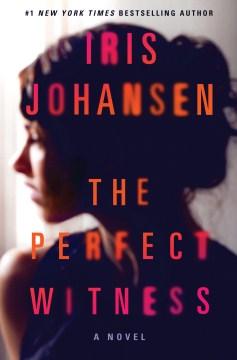 The perfect witness - Iris. author Johansen