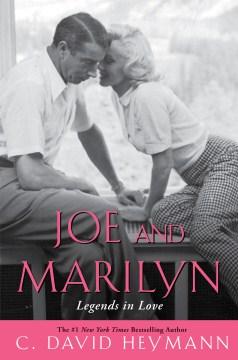 Joe and Marilyn : legends in love - C. David (Clemens David) Heymann