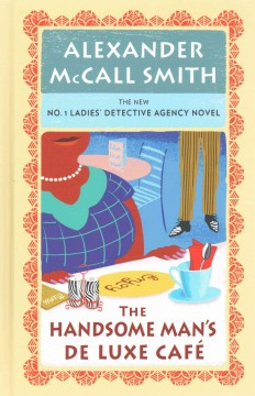 The Handsome Man's De Luxe Café - Alexander McCall Smith