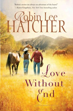 Love without end : a King's Meadow novel - Robin Lee Hatcher