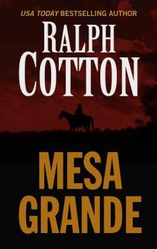 Mesa Grande - Ralph W Cotton