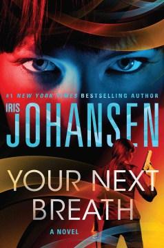 Your next breath - Iris Johansen