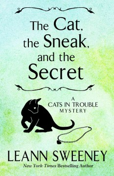 Cat, the Sneak and the Secret - Leann Sweeney