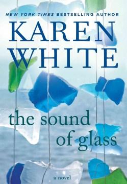 The sound of glass - Karen (Karen S.) White