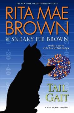 Tail Gait : a Mrs. Murphy Mystery - Rita Mae Brown